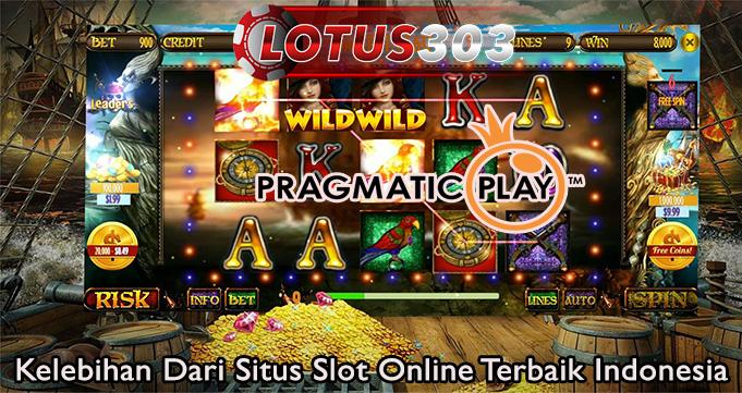 Kelebihan Dari Situs Slot Online Terbaik Indonesia