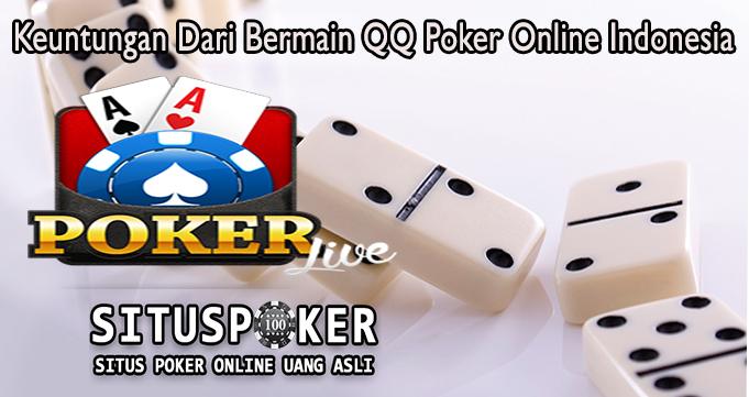 Keuntungan Dari Bermain QQ Poker Online Indonesia