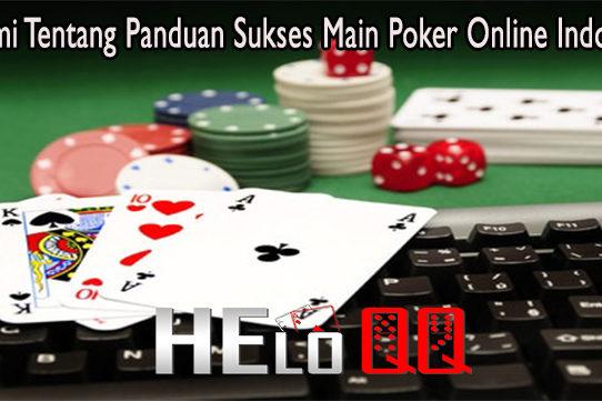 Pahami Tentang Panduan Sukses Main Poker Online Indonesia
