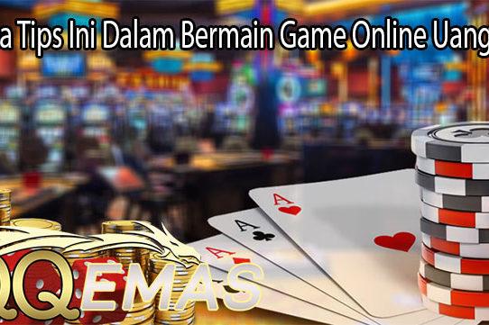 Coba Tips Ini Dalam Bermain Game Online Uang Asli